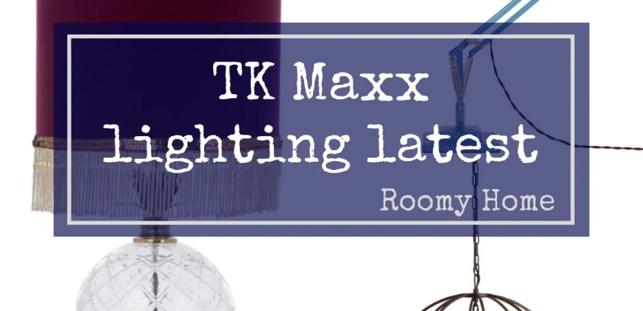 TK Maxx lighting latest oct 2018 homes interiors Roomy Home