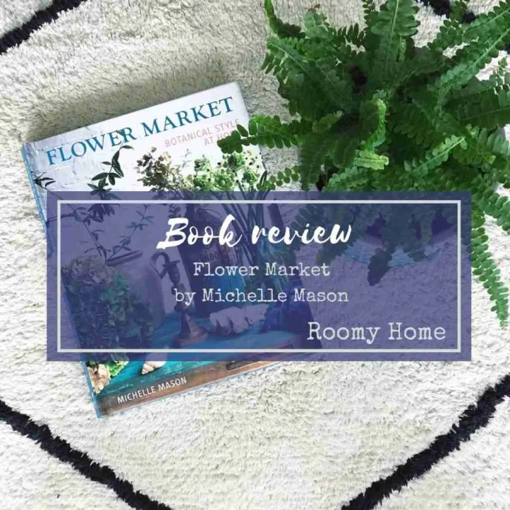 Roomy Home Book review Flower Market by Michelle Mason