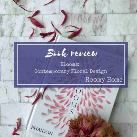 Book review Blooms contemporary floral design Phaidon Roomy Home UK