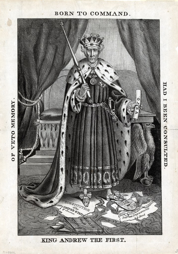 King Andrew the First [Andrew Jackson]. 1832. (LC)
