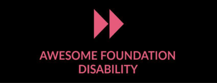 """Pink text on a black background that reads """"Awesome Foundation Disability"""" with two pink arrows."""