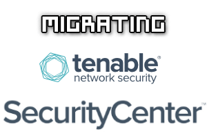 How To Migrate Tenable SecurityCenter