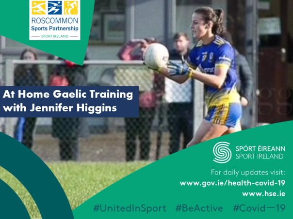 At Home Gaelic Training with Jennifer Higgins brought to you by Roscommon Sports Partnership