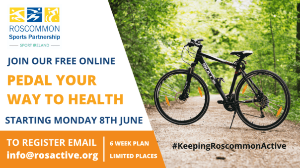'Pedal Your Way to Health' Cycling Programme with Irish International cycling star, Daire Feeley and Roscommon Sports Partnership. Commencing 8th June 2020.
