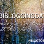 #31BloggingDays Challenge