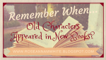Remember When . . . Old Characters Appeared in New Books?