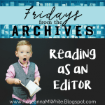 Fridays from the Archives - Reading as an Editor