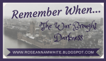 Remember When . . . The War Brought Darkness
