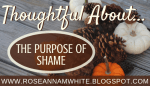 Thoughtful About . . . The Purpose of Shame