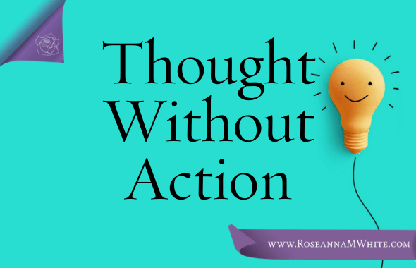 Thoughts Without Action