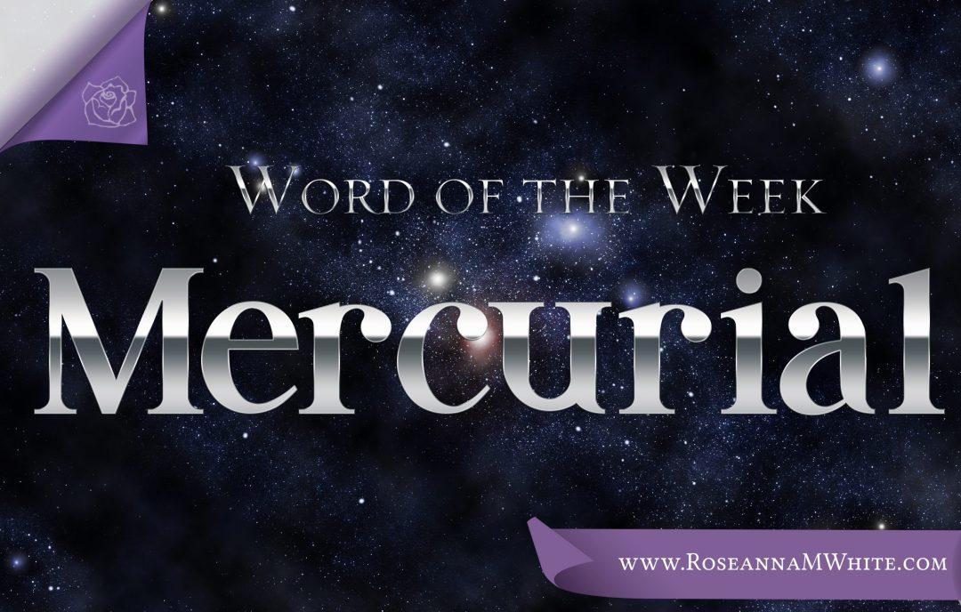 Word of the Week – Mercurial