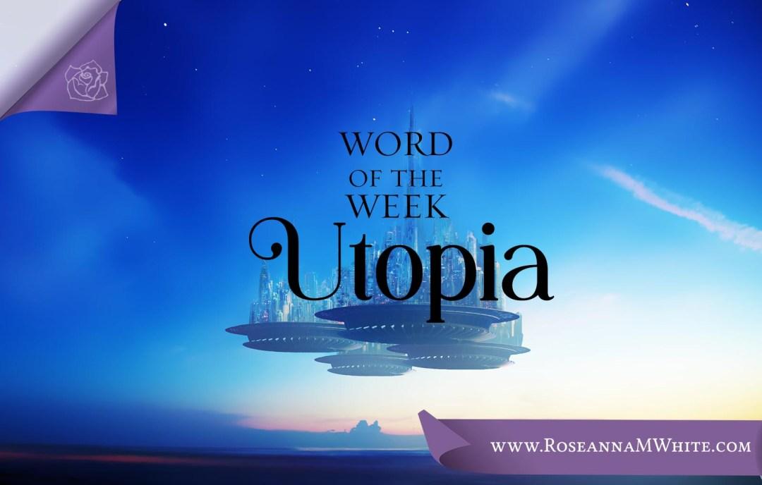 Word of the Week – Utopia