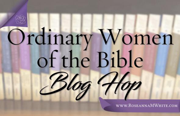 Ordinary Women of the Bible Blog Hop