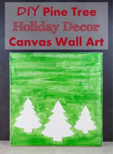 DIY Pine Tree Holiday Decor Canvas Art Tutorial | http://www.roseclearfield.com
