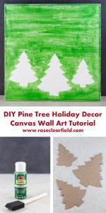 DIY Pine Tree Holiday Decor Canvas Wall Art Tutorial | http://www.roseclearfield.com