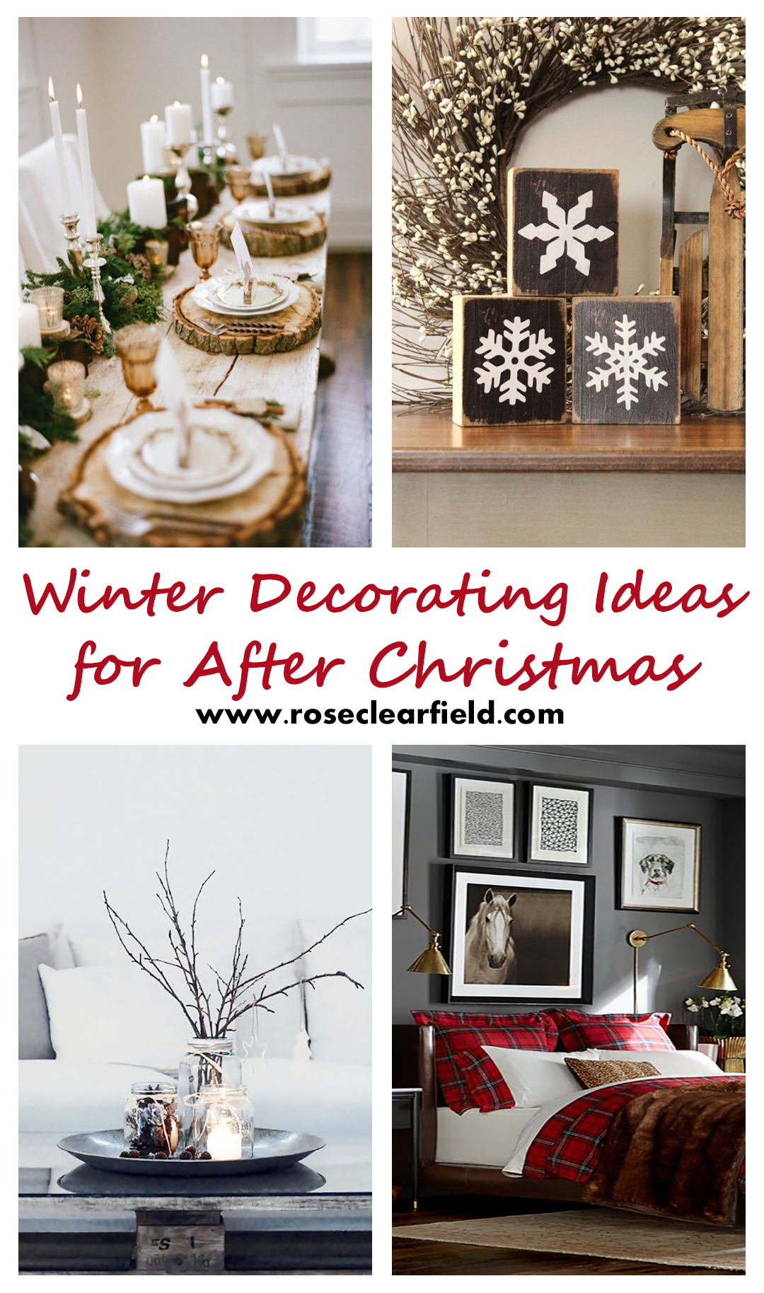 Decorating Tips For Living Room Brown Walls: Winter Decorating Ideas For After Christmas • Rose Clearfield