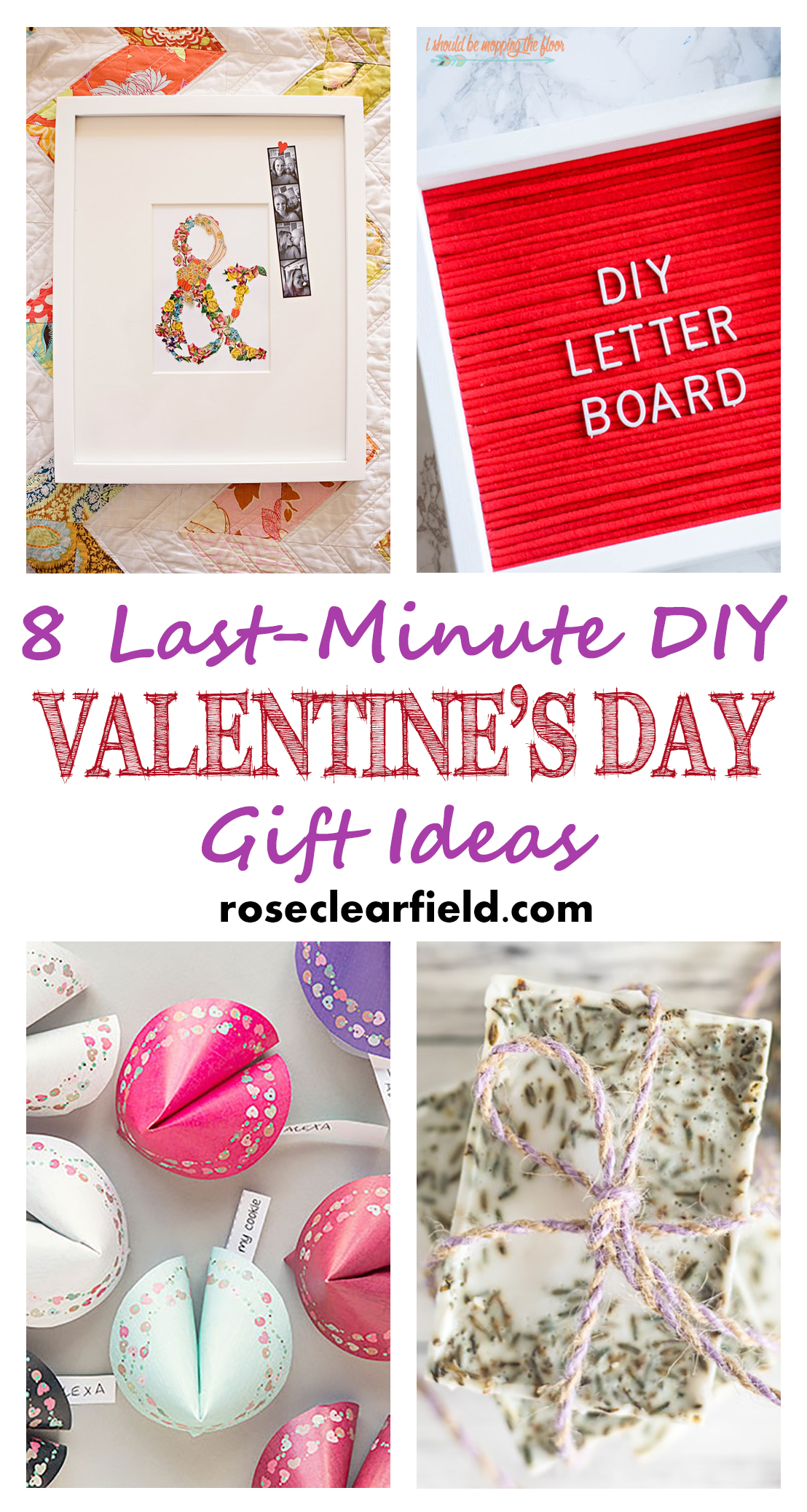 8 Last-Minute DIY Valentine's Day Gift Ideas | http://www.roseclearfield.com