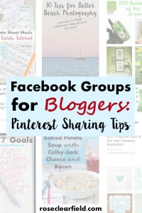 Facebook Groups for Bloggers: Pinterest Sharing Tips | http://www.roseclearfield.com
