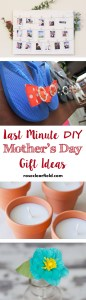 Last Minute DIY Mother's Day Gift Ideas | http://www.roseclearfield.com