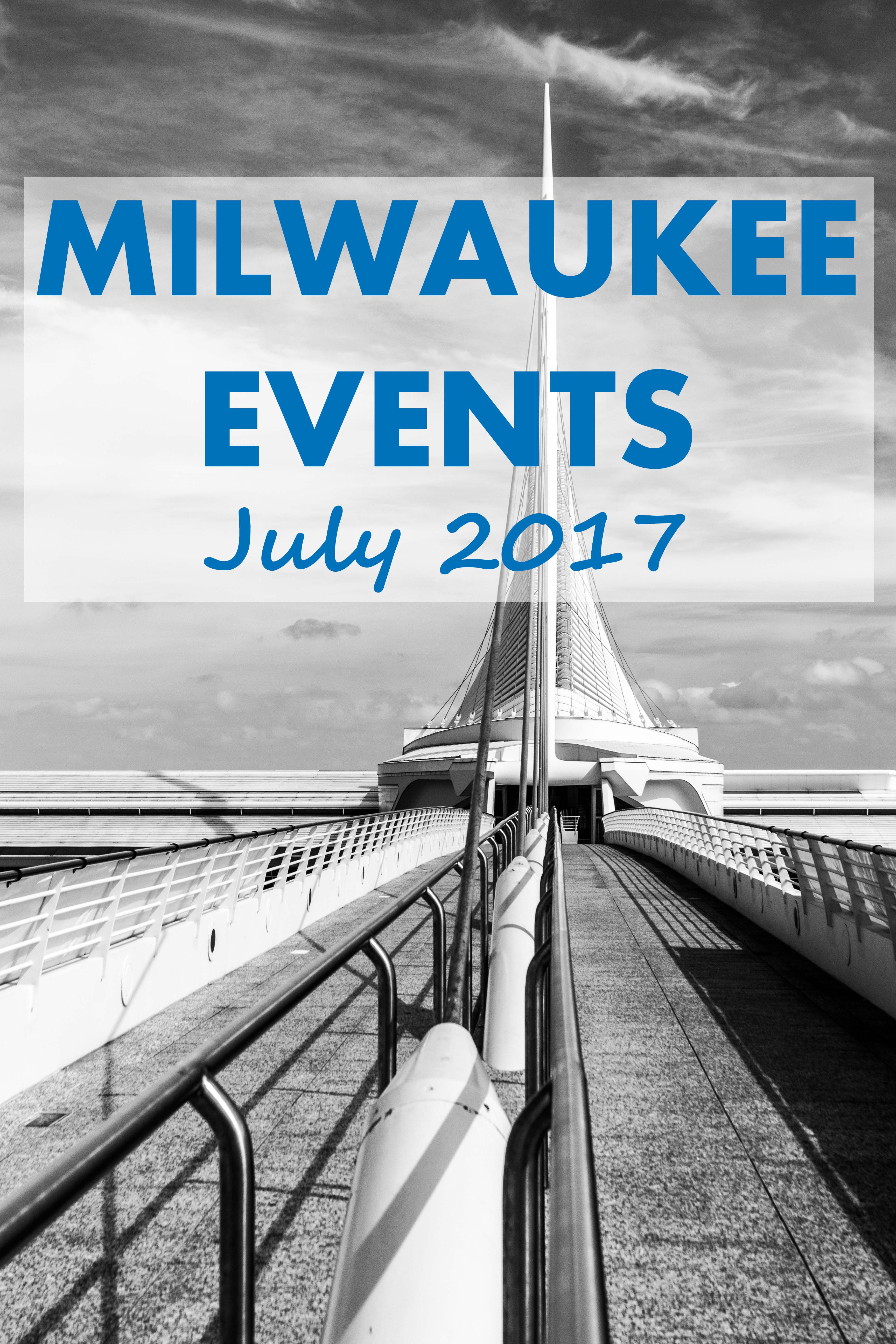 Milwaukee Events - July 2017 | http://www.roseclearfield.com
