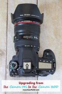 Upgrading from the Canon t4i to the Canon 80D | http://www.roseclearfield.com
