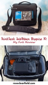 ThinkTank SubUrban Disguise - My Full Review   http://www.roseclearfield.com