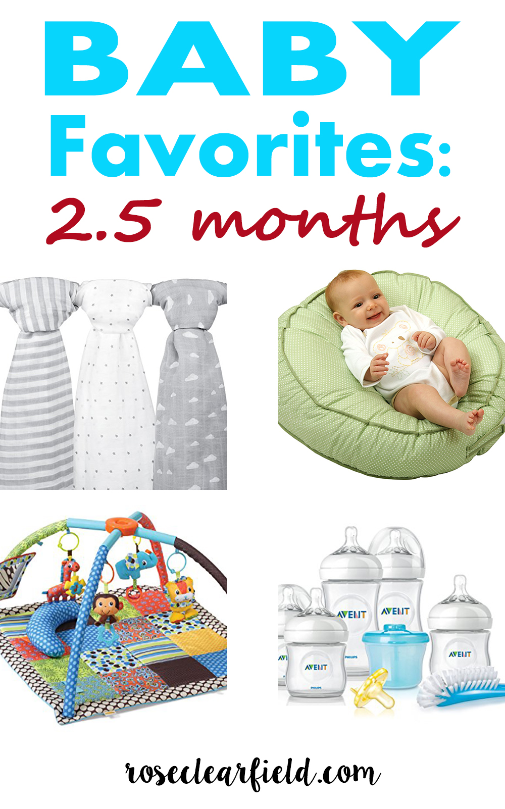 Baby Favorites: 2.5 Months | http://www.roseclearfield.com