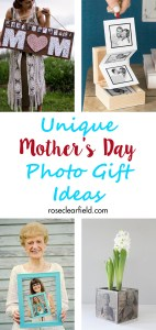 Unique Mother's Day Photo Gift Ideas | http://www.roseclearfield.com