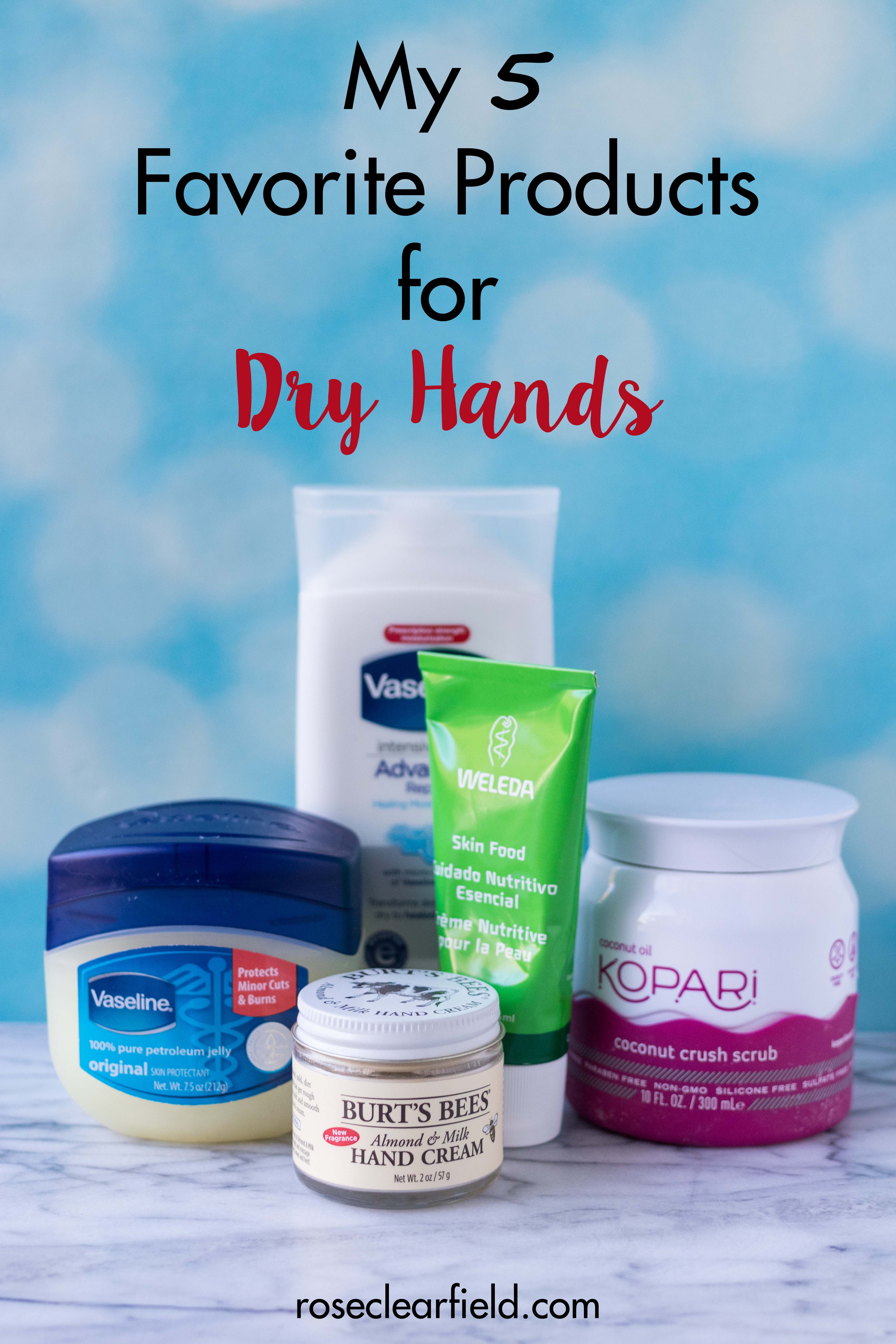 My 5 Favorite Products for Dry Hands | http://www.roseclearfield.com