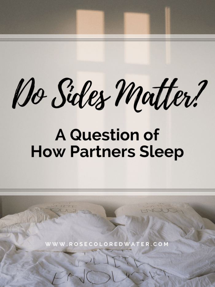 Do Bedsides Matter when Sleeping with Your Partner? Let's find out! | Rose Colored Water
