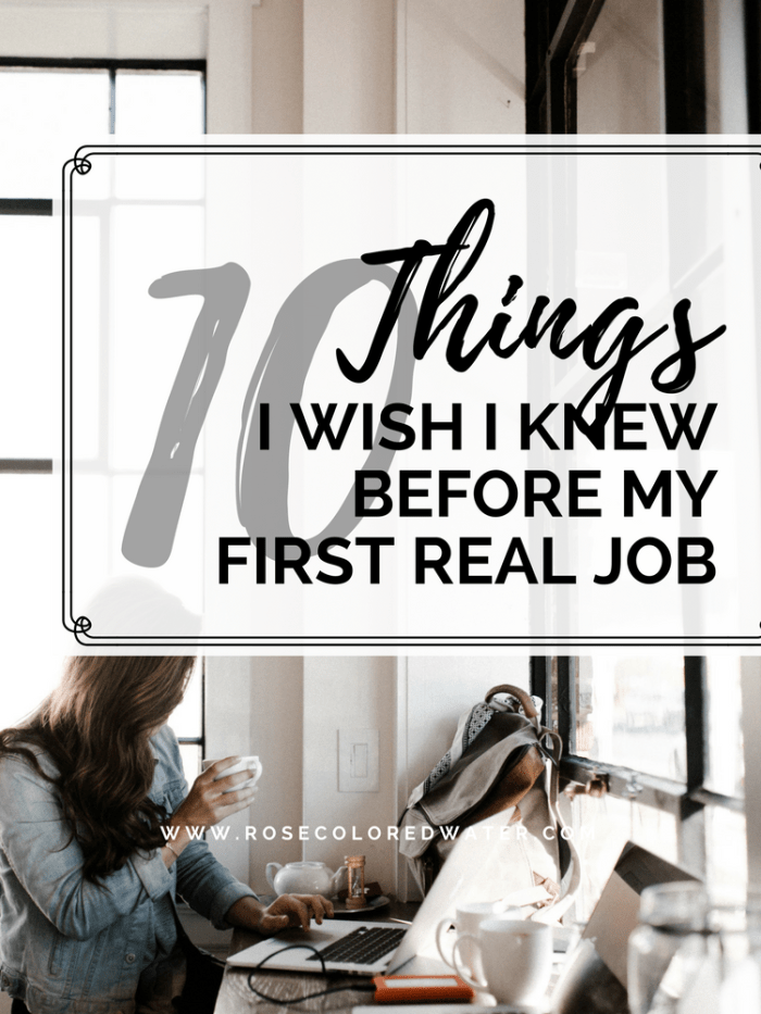 10 Things I Wish I Knew Before My First Real Job #career #success #firstjob #corporateamerica #advice | Rose Colored Water