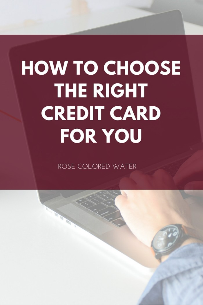 How to Choose the Right Credit Card for You