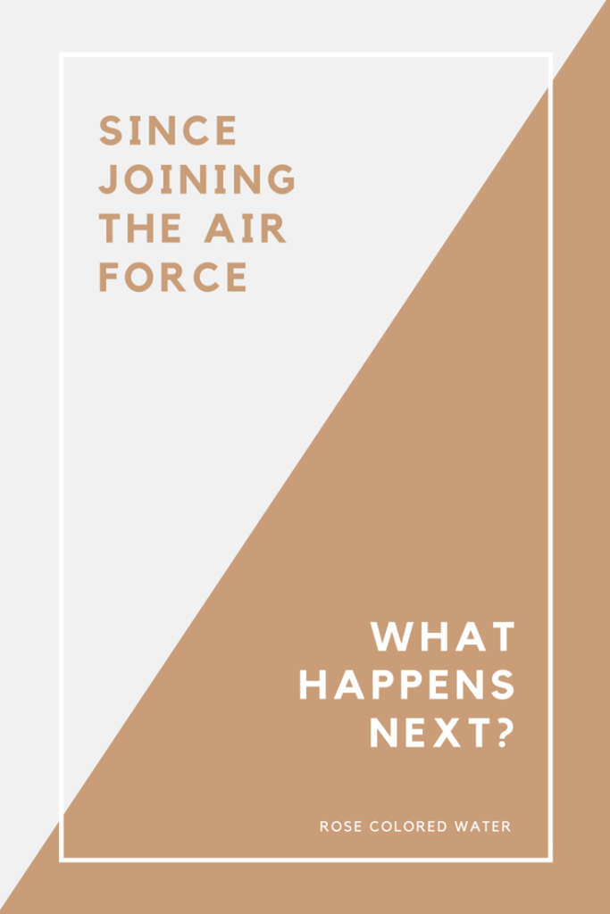 What happens now that I've Joined the Air Force?