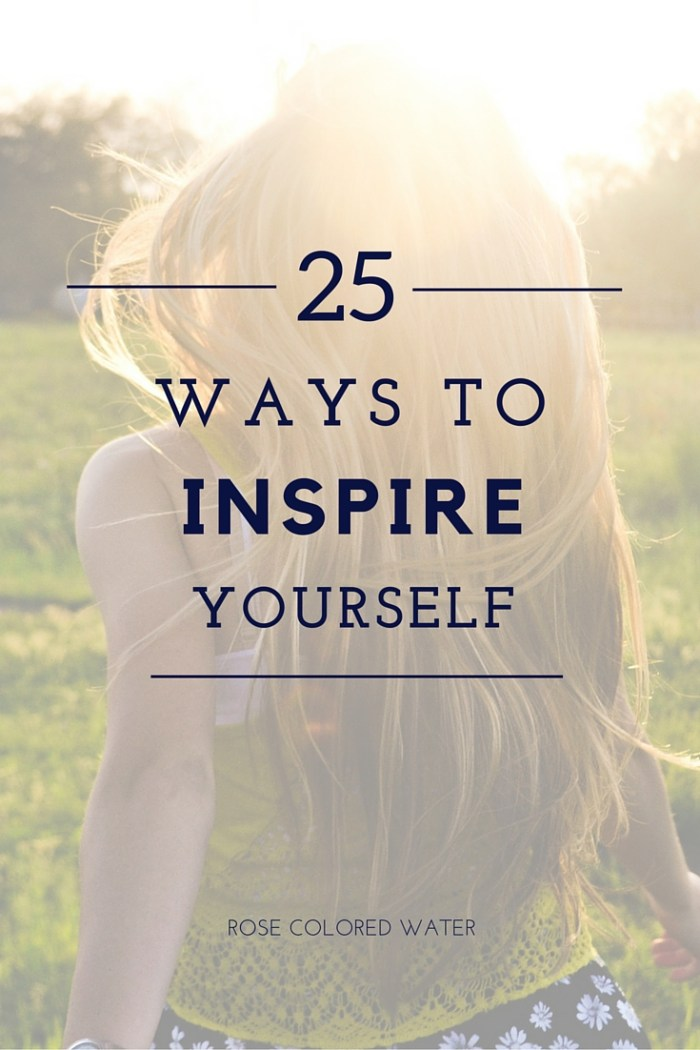 25 Ways to Inspire Yourself