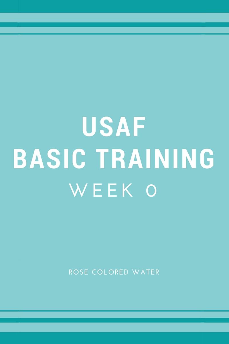 USAF Basic Training Week 0 | rosecoloredwater.com