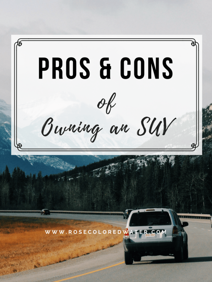 Pros and Cons of Owning an SUV | Rose Colored Water #cars #terrain #suv