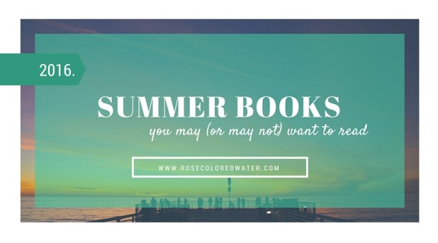Summer Book Reviews 2016 | Rose Colored Water