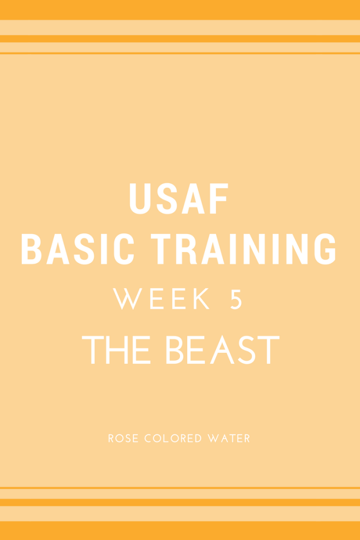 USAF Air Force Basic Military Training | Week 5 | BEAST Week | Rose Colored Water
