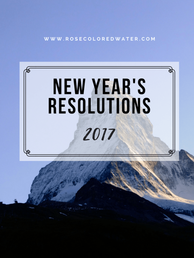 2017 New Year's Resolutions | Rose Colored Water