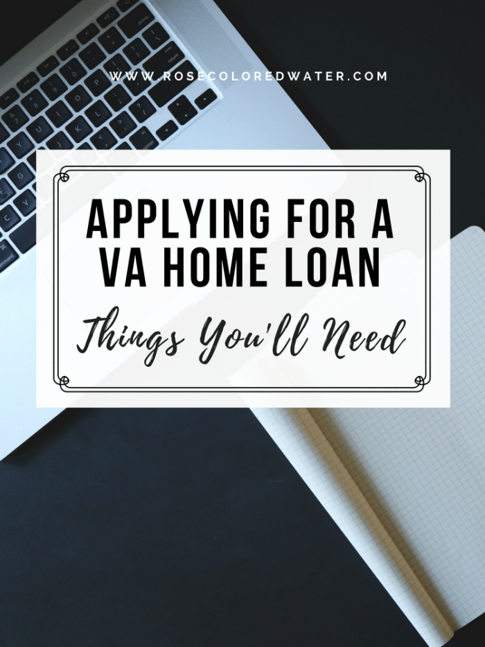 Are you applying for a VA Home Loan? Here's what you'll need. #va #homeloan #homebuying #military #airforce | Rose Colored Water