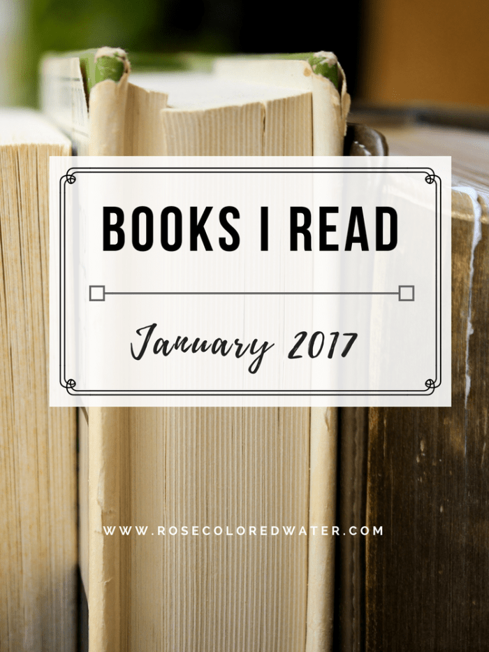 Books I Read in January | 2017 | Rose Colored Water #books #bookreviews