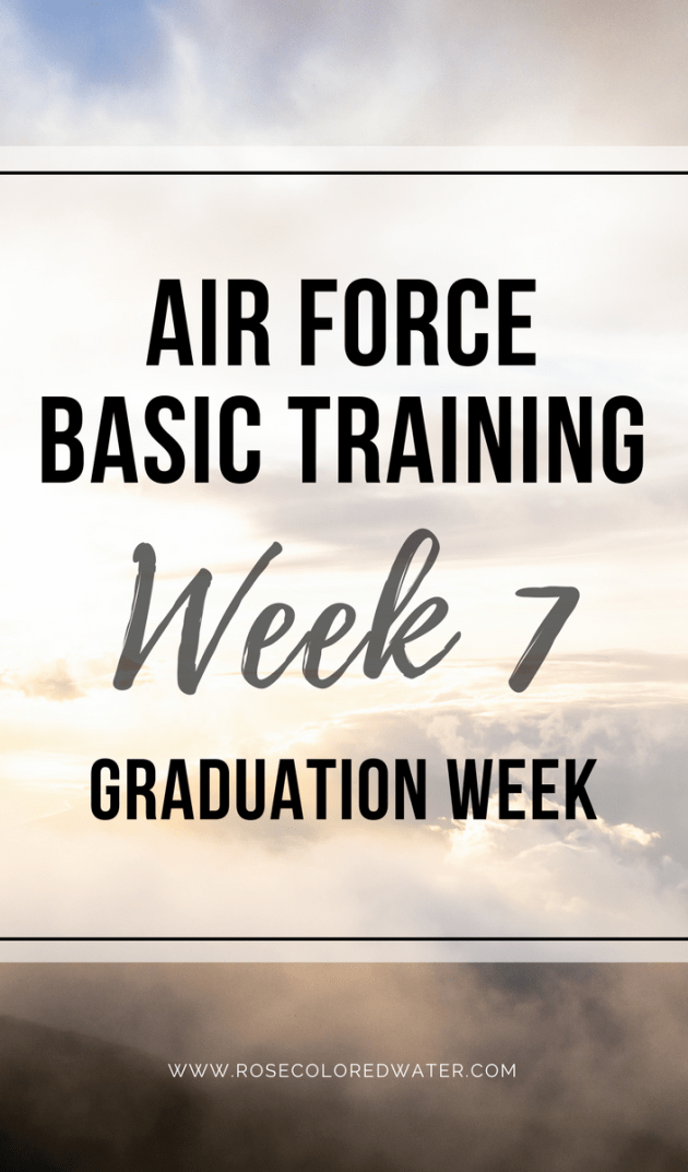 Air Force Basic Training | Week 7 | Graduation | Rose Colored Water #military #airforce #enlistment