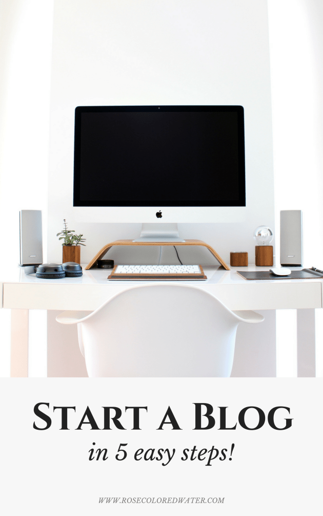 Start a blog with these 5 simple steps! | Rose Colored Water #blogging #hustle