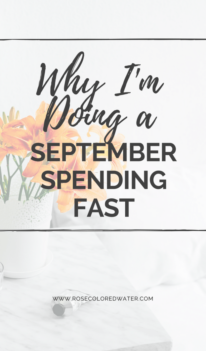Why I'm Doing a September Spending Fast | Rose Colored Water #money #spending #saving #debt