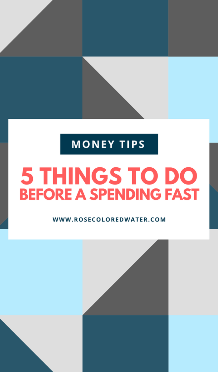 5 Things to Do for a Successful Spending Fast | Rose Colored Water #money #spending #finance