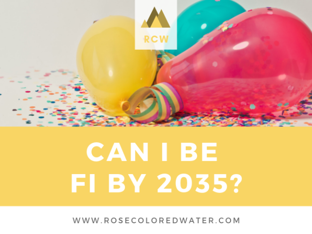 FI by 2035 | Rose Colored Water