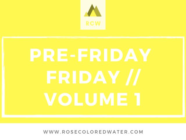 Pre-Friday Friday   Vol. 1