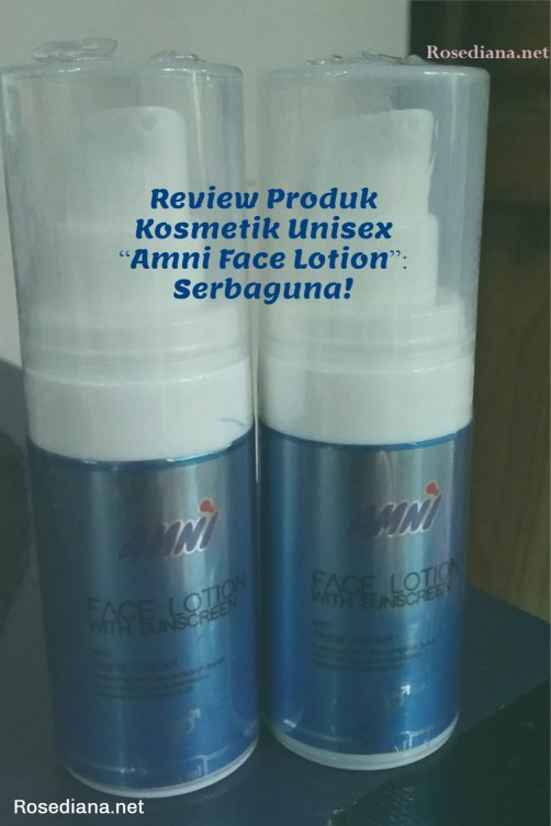 review face lotion, blog review produk make up, blog review produk kosmetik, Review Produk Kosmetik lokal, kosmetik unisex, Amni Face Lotion, I so! cosmetic