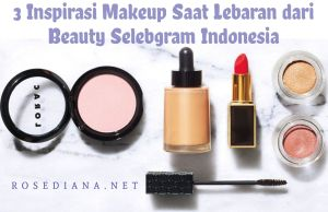 makeup lebaran, makeup lebaran simple, makeup lebaran natural, makeup lebaran 2019, inspirasi makeup lebaran, inspirasi makeup lebaran dari beauty selebgram indonesia, inspirasi makeup lebaran dari beauty vlogger indonesia, inspirasi makeup lebaran dari beauty youtuber indonesia