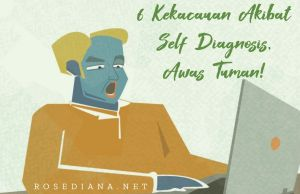 self diagnosis, self diagnosis adalah, self diagnosis artinya, self diagnosis awas tuman, akibat self diagnosis